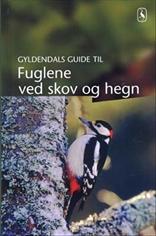 Gyldendals guide til fuglene ved skov og hegn