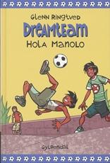 DREAMTEAM 3 Hola Manolo