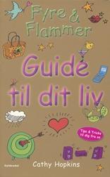 Fyre & Flammer - Guide til dit liv
