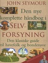 Den nye komplette håndbog i selvforsyning