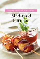 Gyldendals små kogebøger Mad med børnene