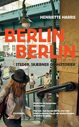 Berlin, Berlin - Steder, skæbner og historier