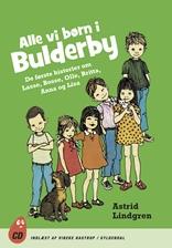 Alle vi børn i Bulderby - De første historier om Lasse, Bosse, Olle, Kerstin, Britta, Anna og Lisa