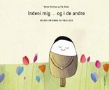 Indeni mig ... og i de andre - en bog om børn og følelser