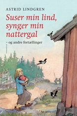 Suser min lind, synger min nattergal og andre fortællinger
