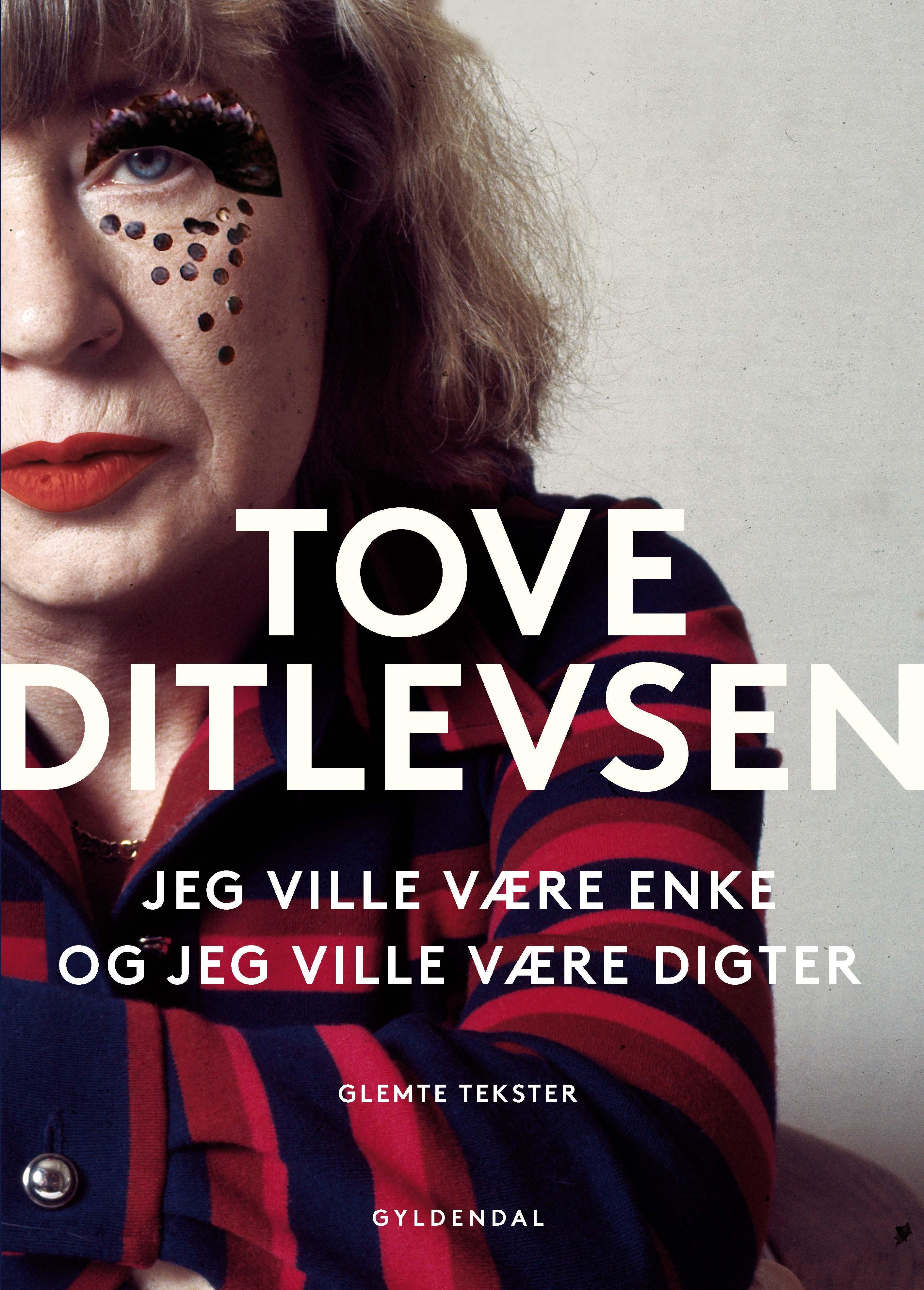 Tove Ditlevsen: Jeg ville være enke, og jeg ville være digter (redigeret af Olga Ravn)