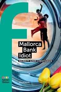 Mallorca Bank Idiot
