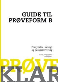 Prøveklar. Guide til prøveform B