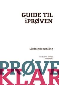 Prøveklar. Guide til iPrøven. Skriftlig fremstilling