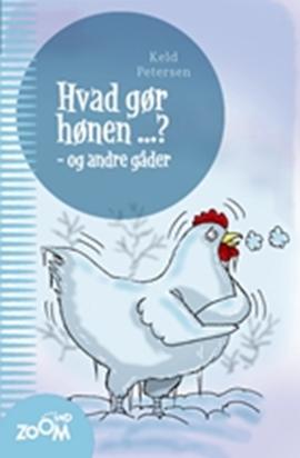 Hvad gør hønen ...? og andre gåder
