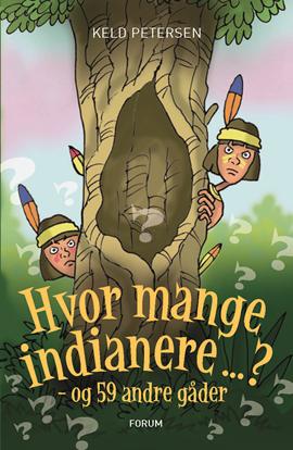 Hvor mange indianere ...? - og 59 andre gåder