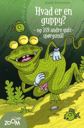 Hvad er en guppy - og 359 andre quiz-spørgsmål