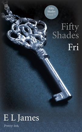 Fifty Shades - Fri