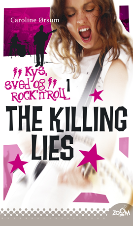 The Killing Lies. Kys, sved & rock'n'roll 1