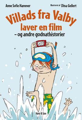 Villads fra Valby laver en film og andre godnathistorier