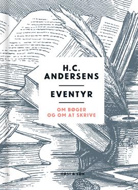 H. C. Andersens eventyr om bøger og om at skrive