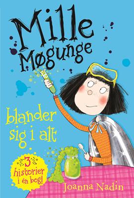 Mille Møgunge - blander sig i alt