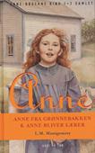Anne - Anne fra Grønnebakken & Anne bliver lærer.Samlet hardback