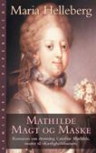 Mathilde. Magt og Maske