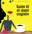 Guide til et skønt singleliv