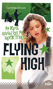 Flying High. Kys, sved & rock'n'roll 3