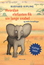 Hvordan elefanten fik sin lange snabel og andre fortællinger