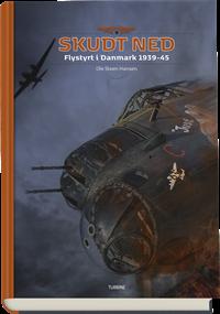 Skudt ned. Flystyrt i Danmark 1939-45