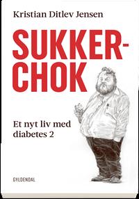 Sukkerchok - Et nyt liv med diabetes 2