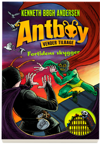 Antboy vender tilbage 2 - Fortidens skygger