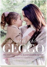 Geggo - Fra vild teenager til Businesskvinde og mor