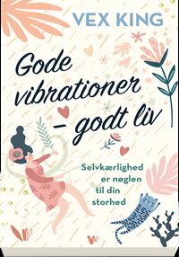 Gode vibrationer - godt liv