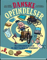 Danske opfindelser. Fra burgeren og LEGO til højtaleren og håndbold