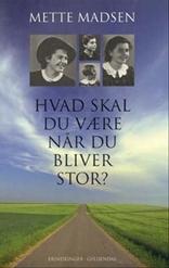 dbe48f97734 Hvad Skal Du Være Når Du Bliver Stor? Af Mette Madsen, Hæftet - køb bøger  online