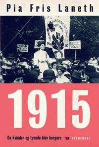 1915 - Da kvinder og tyende blev borgere
