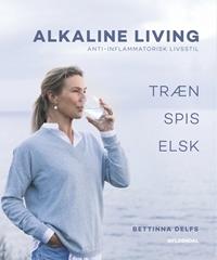 Alkaline Living - Anti-inflammatorisk livsstil