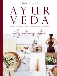 Ayurveda - følg naturens rytme