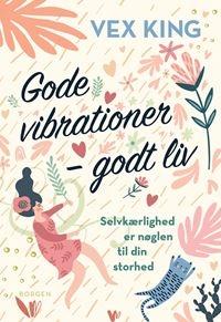 Gode vibrationer – godt liv