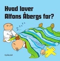Hvad laver Alfons Åbergs far?