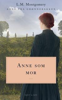 Anne som mor. Anne fra Grønnebakken 6