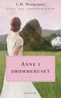 Anne i drømmehuset. Anne fra Grønnebakken 5