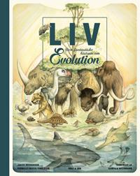 Liv. Den fantastiske historie om evolution