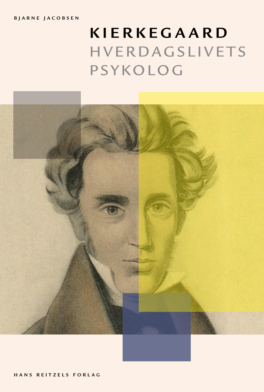 Kierkegaard - hverdagslivet psykologi