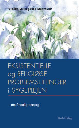 Eksistentielle og religiøse problemstillinger i sygeplejen