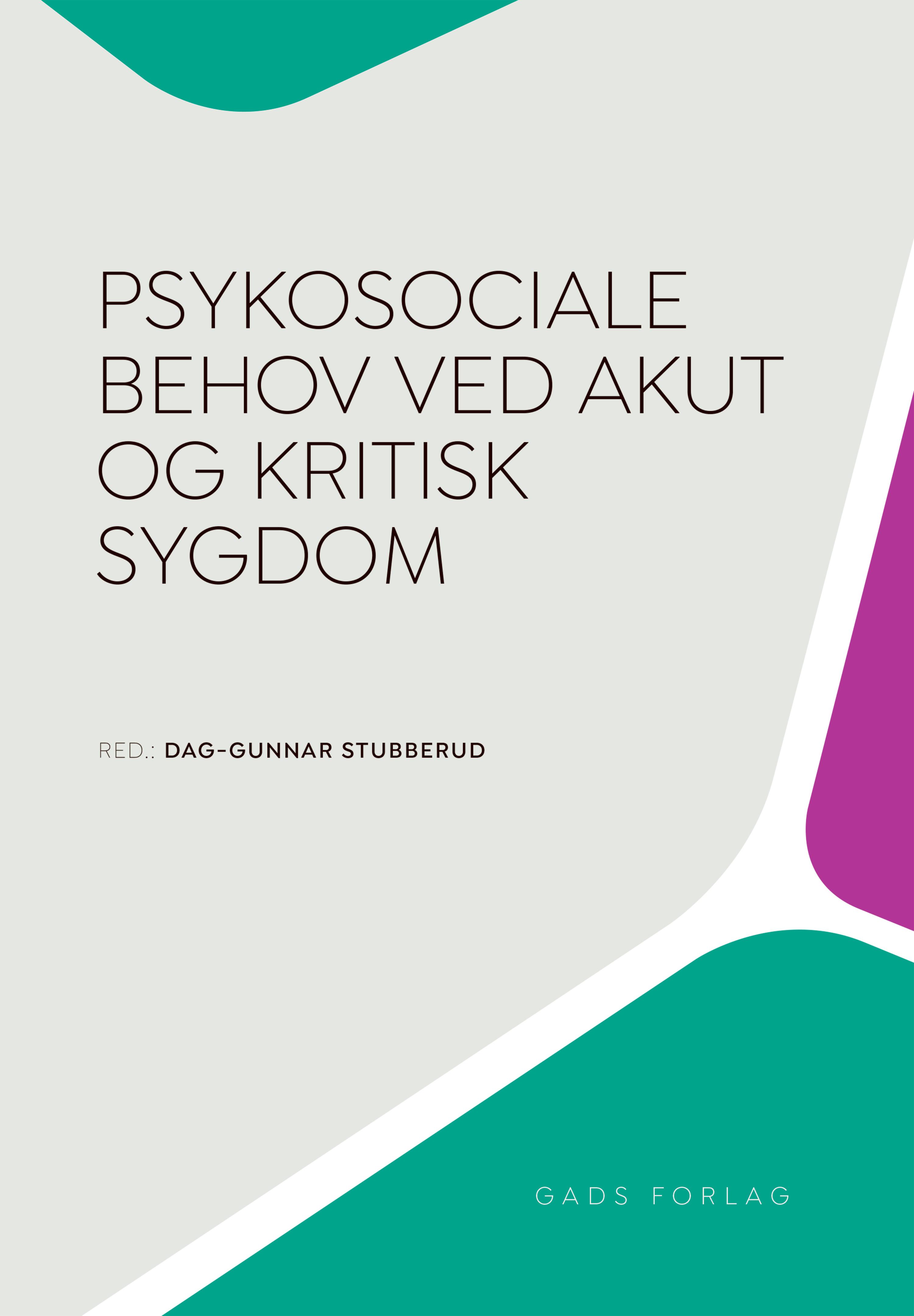 Psykosociale behov ved akut og kritisk sygdom