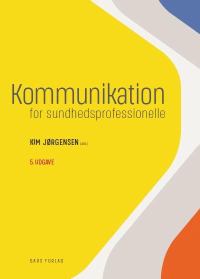 Kommunikation for sundhedsprofessionelle, 5. udgave