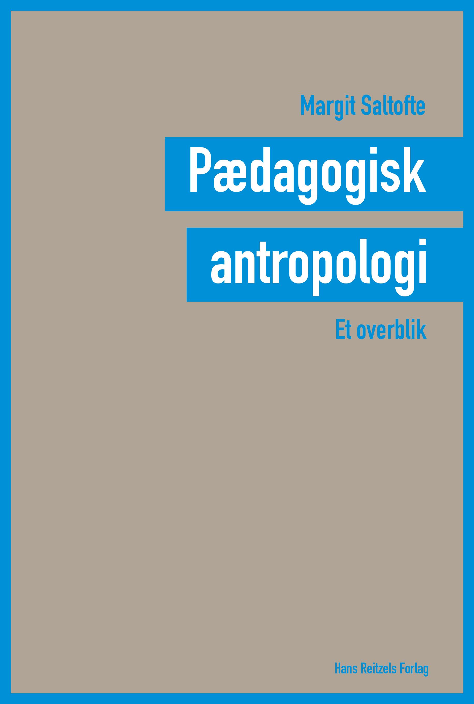 Pædagogisk antropologi - et overblik