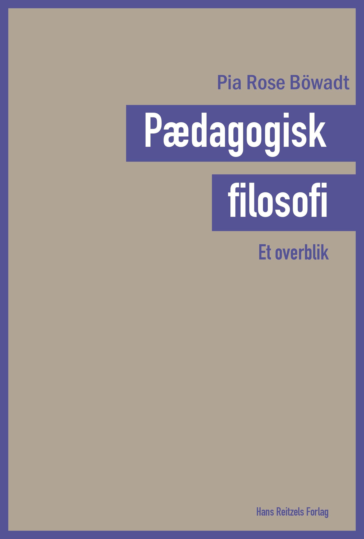 Pædagogisk filosofi - et overblik