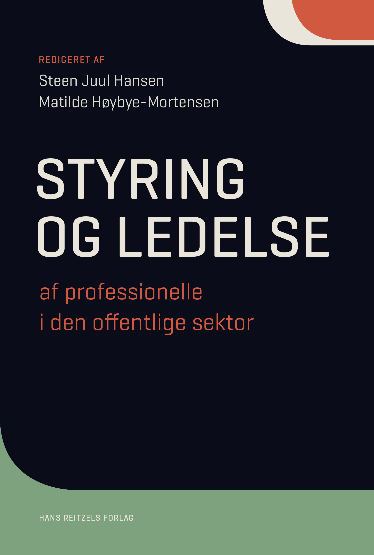 Styring og ledelse af professionelle i den offentlige sektor