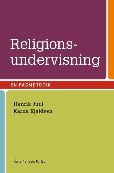 Religionsundervisning - en fagmetodik