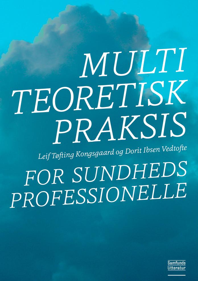 Multiteoretisk praksis for sundhedsprofessionelle
